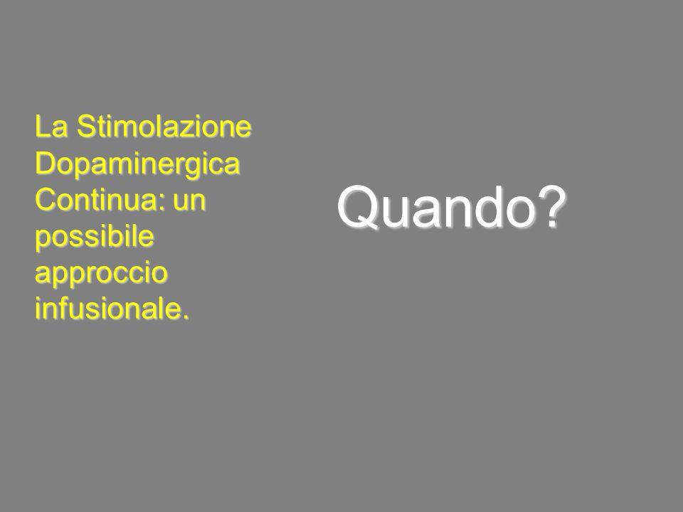 Quando La Stimolazione Dopaminergica Continua: un possibile approccio infusionale.
