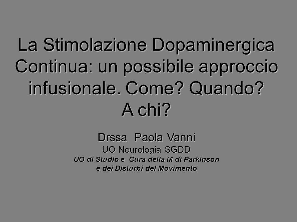 La Stimolazione Dopaminergica Continua: un possibile approccio infusionale. Come Quando A chi