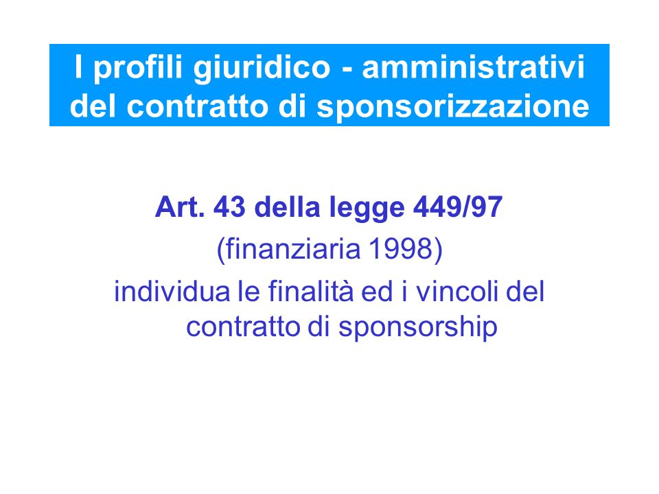 I profili giuridico - amministrativi del contratto di sponsorizzazione