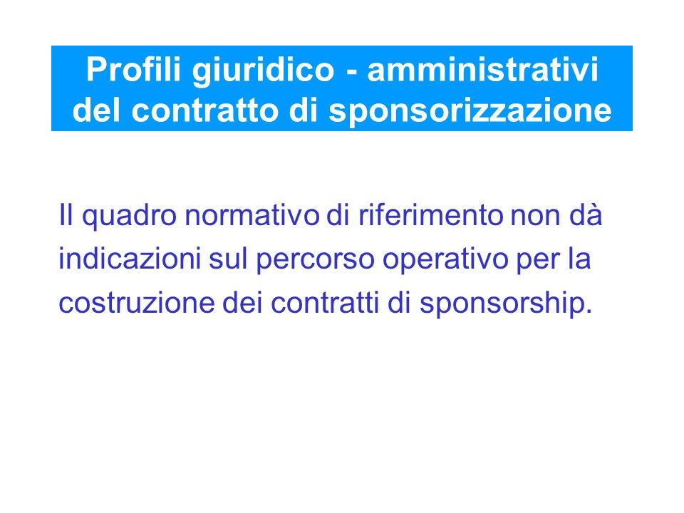 Profili giuridico - amministrativi del contratto di sponsorizzazione
