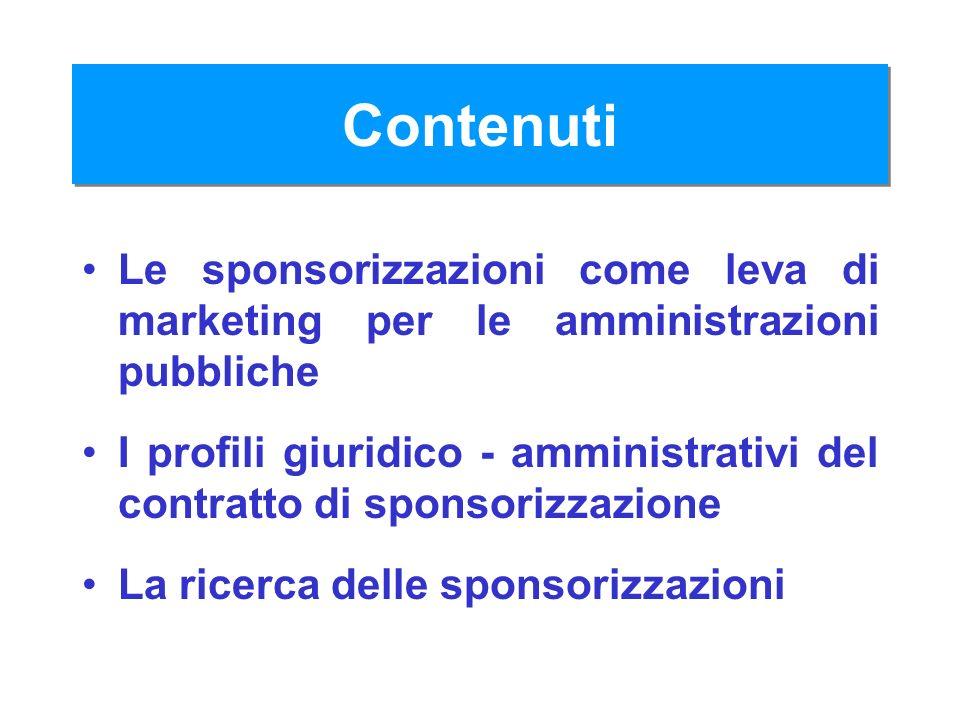 Contenuti Le sponsorizzazioni come leva di marketing per le amministrazioni pubbliche.