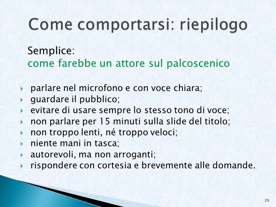 Come comportarsi: riepilogo