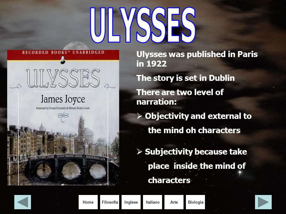 ULYSSES Ulysses was published in Paris in 1922
