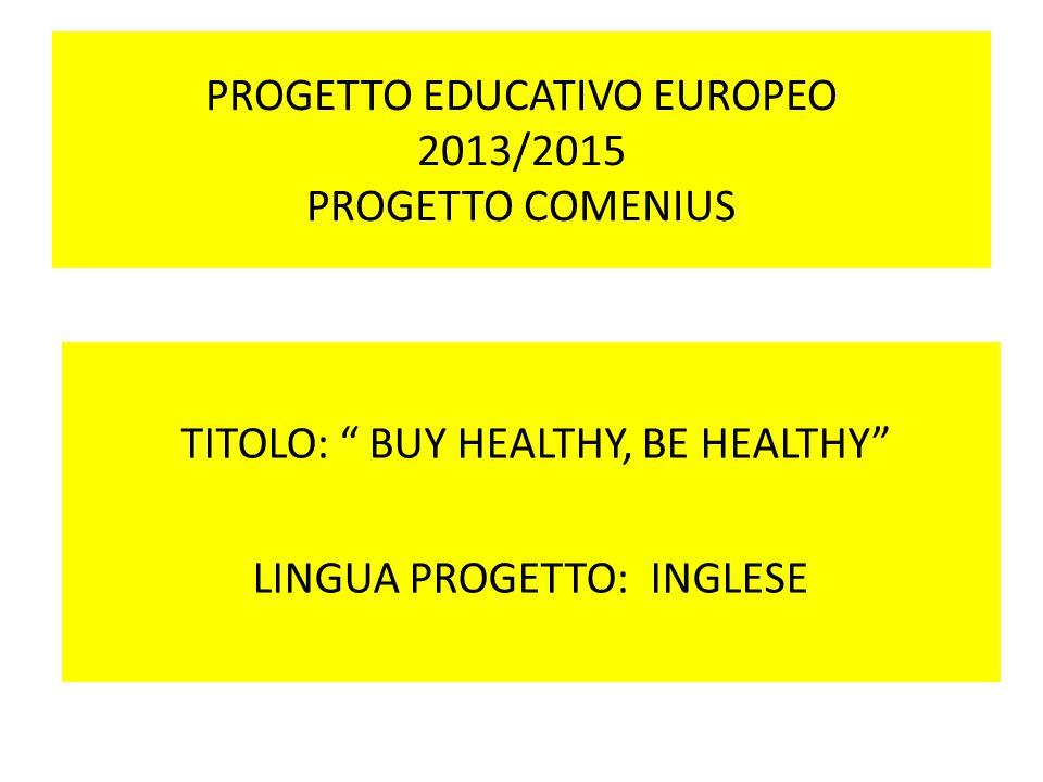 PROGETTO EDUCATIVO EUROPEO 2013/2015 PROGETTO COMENIUS