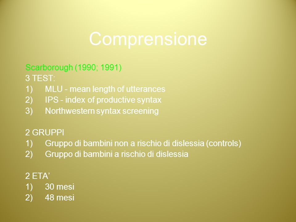 Comprensione Scarborough (1990; 1991) 3 TEST: