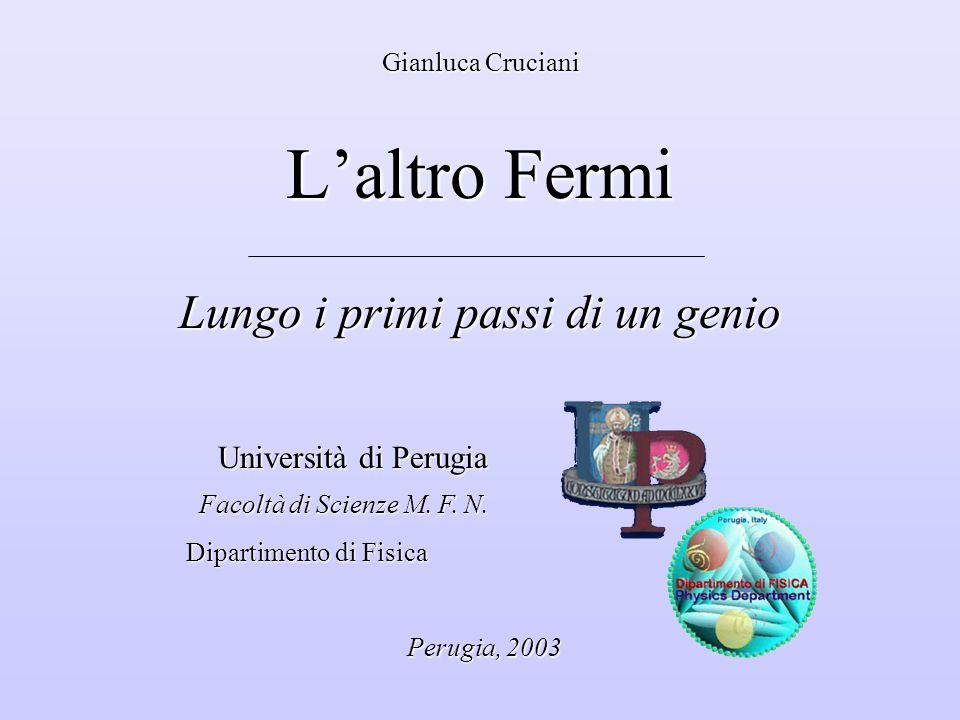 Gianluca Cruciani L'altro Fermi Lungo i primi passi di un genio