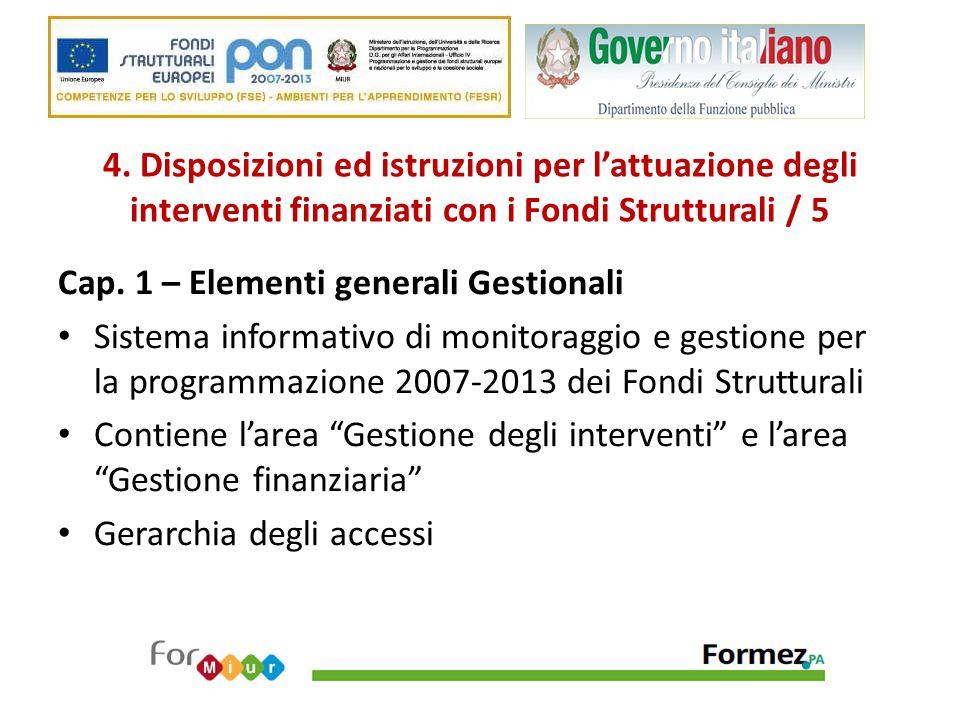 4. Disposizioni ed istruzioni per l'attuazione degli interventi finanziati con i Fondi Strutturali / 5