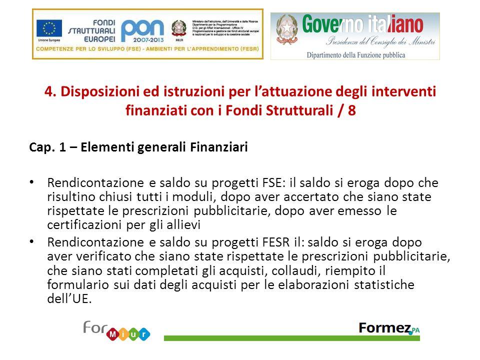 4. Disposizioni ed istruzioni per l'attuazione degli interventi finanziati con i Fondi Strutturali / 8