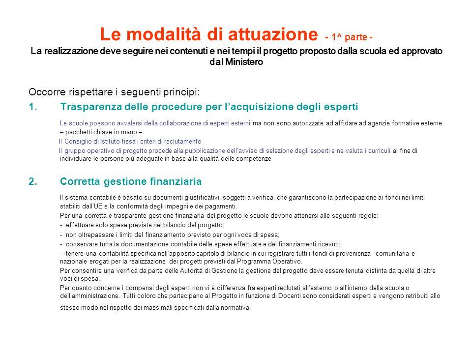 Le modalità di attuazione - 1^ parte - La realizzazione deve seguire nei contenuti e nei tempi il progetto proposto dalla scuola ed approvato dal Ministero