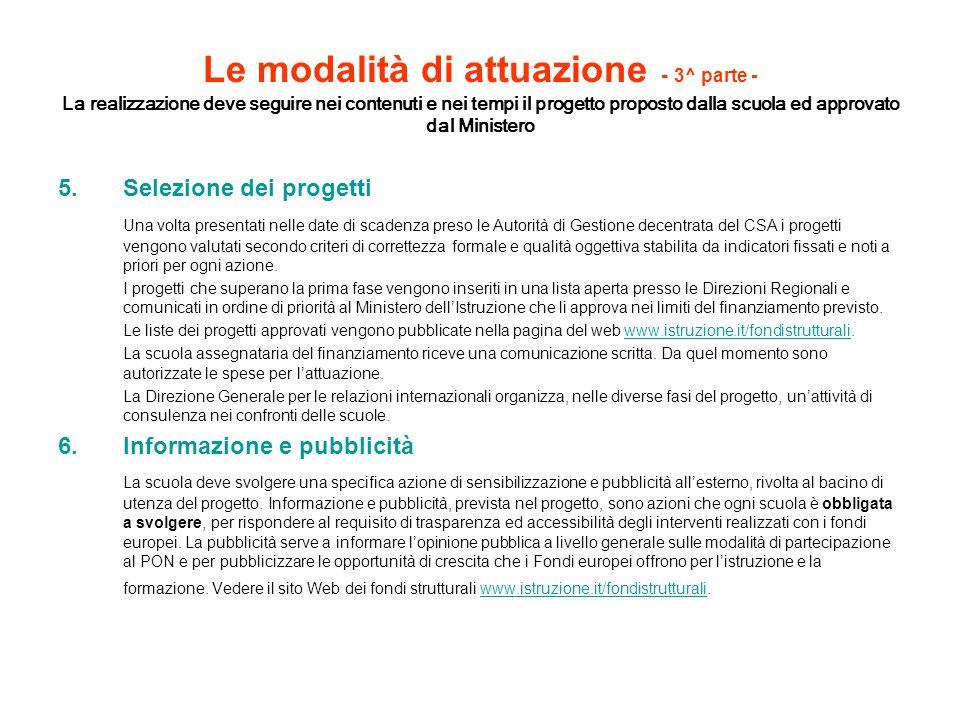 Le modalità di attuazione - 3^ parte - La realizzazione deve seguire nei contenuti e nei tempi il progetto proposto dalla scuola ed approvato dal Ministero