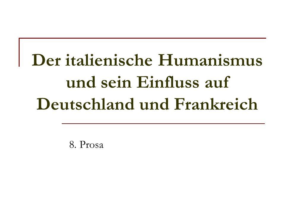 Der italienische Humanismus und sein Einfluss auf Deutschland und Frankreich