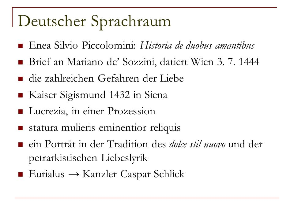 Deutscher Sprachraum Enea Silvio Piccolomini: Historia de duobus amantibus. Brief an Mariano de' Sozzini, datiert Wien 3. 7. 1444.