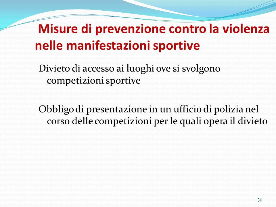 Misure di prevenzione contro la violenza nelle manifestazioni sportive