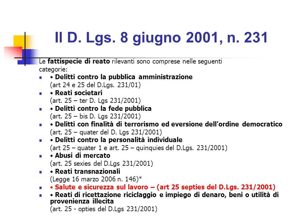 Il D. Lgs. 8 giugno 2001, n. 231 Le fattispecie di reato rilevanti sono comprese nelle seguenti. categorie: