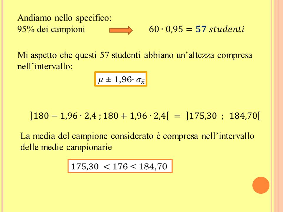 Mi aspetto che questi 57 studenti abbiano un'altezza compresa nell'intervallo: