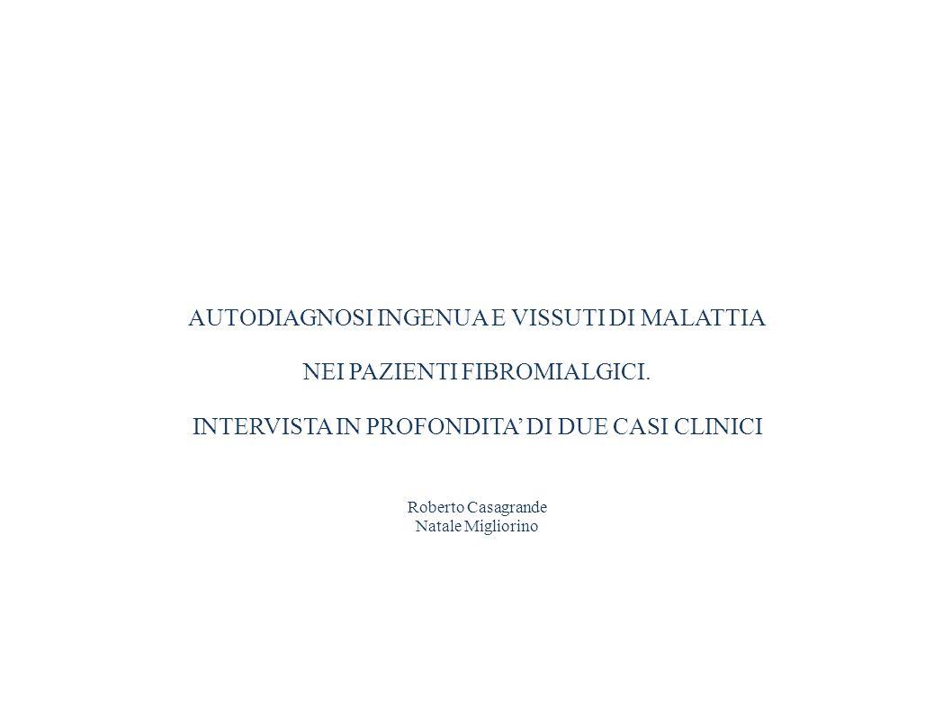 AUTODIAGNOSI INGENUA E VISSUTI DI MALATTIA NEI PAZIENTI FIBROMIALGICI.