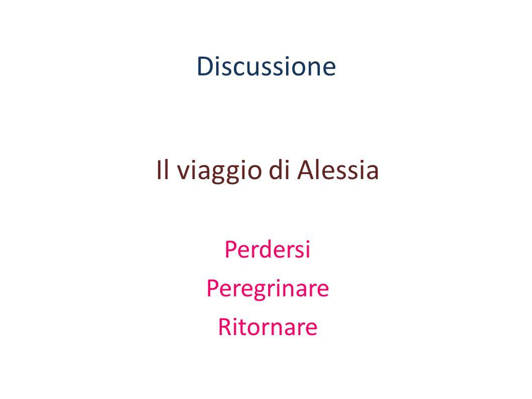 Discussione Il viaggio di Alessia Perdersi Peregrinare Ritornare
