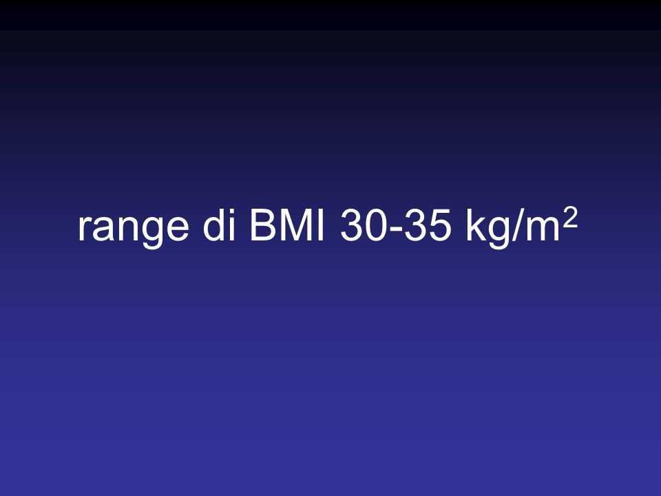 range di BMI 30-35 kg/m2