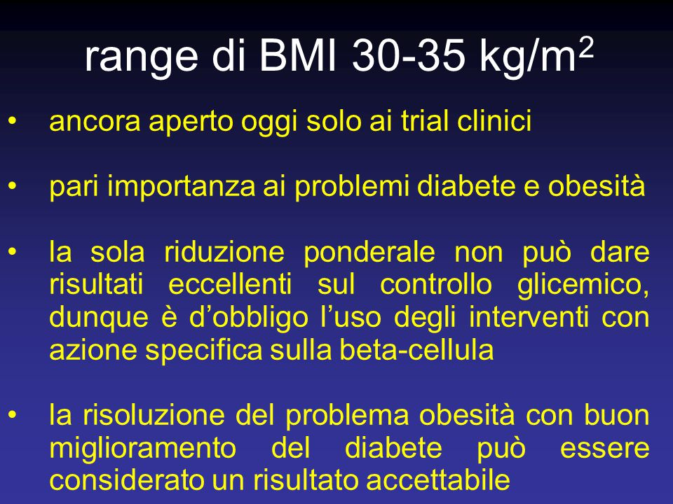 range di BMI 30-35 kg/m2 ancora aperto oggi solo ai trial clinici