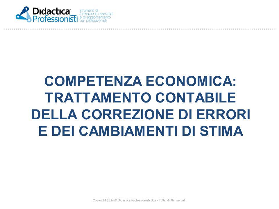 COMPETENZA ECONOMICA: TRATTAMENTO CONTABILE DELLA CORREZIONE DI ERRORI E DEI CAMBIAMENTI DI STIMA