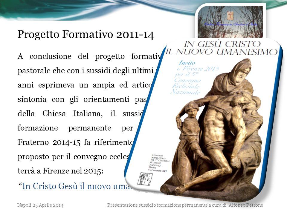Progetto Formativo 2011-14 In Cristo Gesù il nuovo umanesimo .