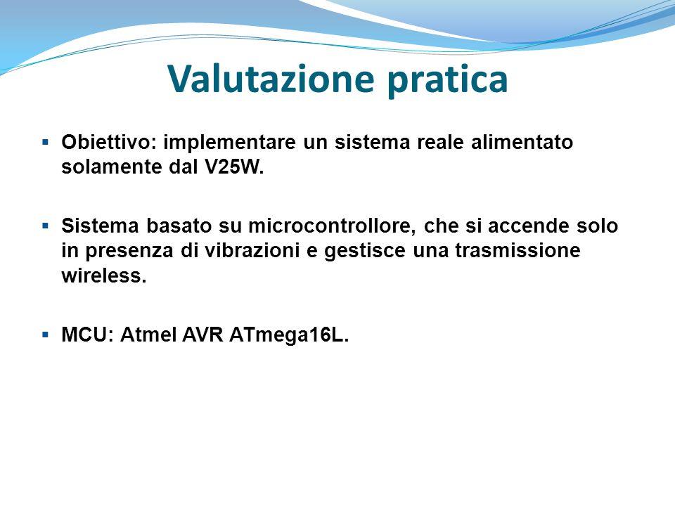 Valutazione pratica Obiettivo: implementare un sistema reale alimentato solamente dal V25W.