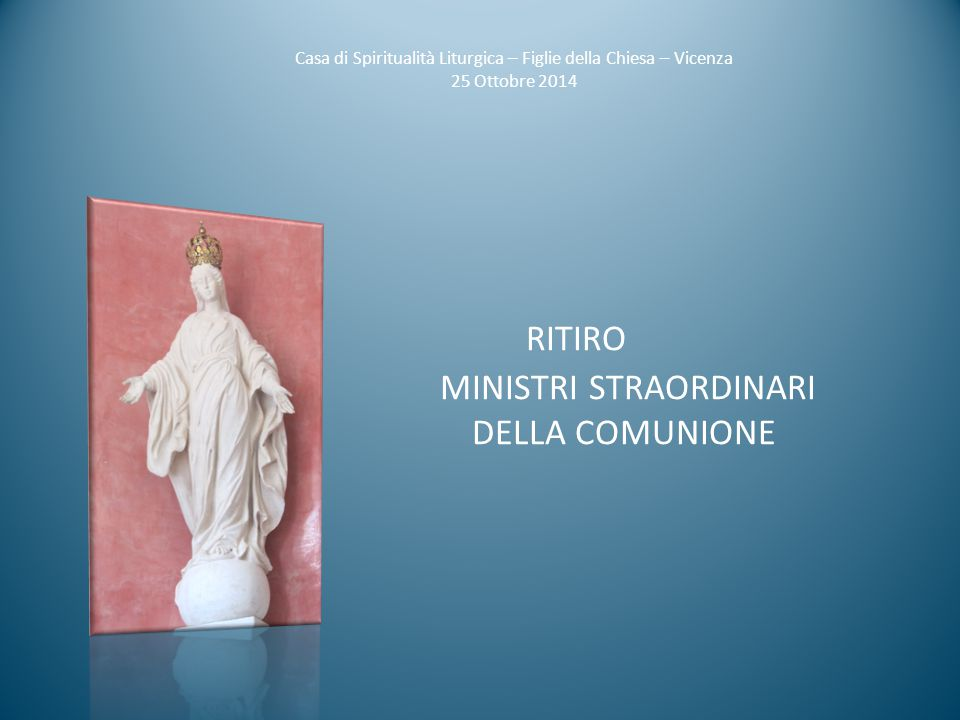 RITIRO MINISTRI STRAORDINARI DELLA COMUNIONE