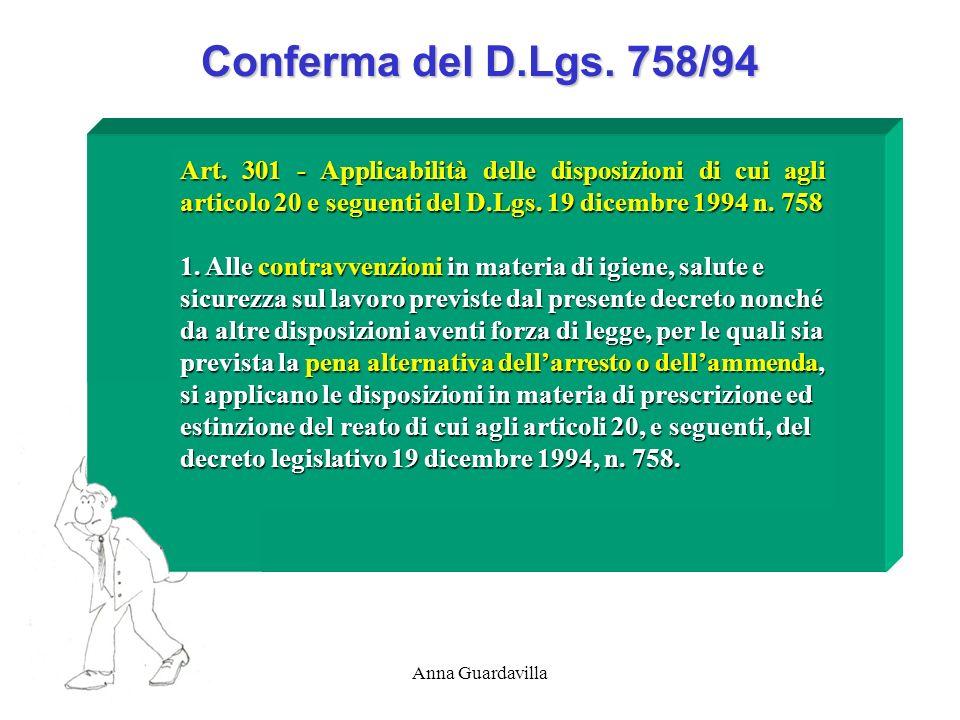 Conferma del D.Lgs. 758/94 Art. 301 - Applicabilità delle disposizioni di cui agli articolo 20 e seguenti del D.Lgs. 19 dicembre 1994 n. 758.