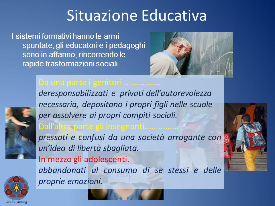 Situazione Educativa Da una parte i genitori.................