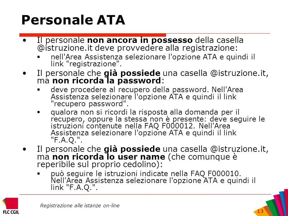 Personale ATA Il personale non ancora in possesso della casella @istruzione.it deve provvedere alla registrazione: