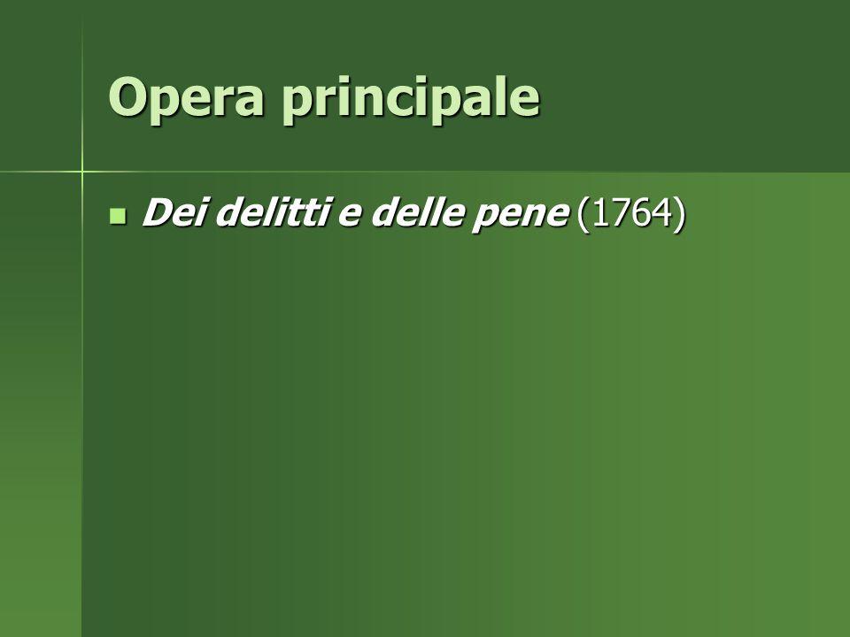 Opera principale Dei delitti e delle pene (1764)
