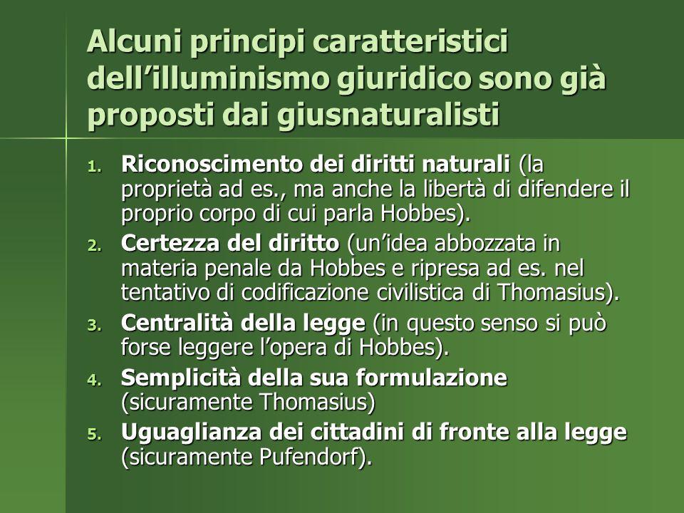 Alcuni principi caratteristici dell'illuminismo giuridico sono già proposti dai giusnaturalisti