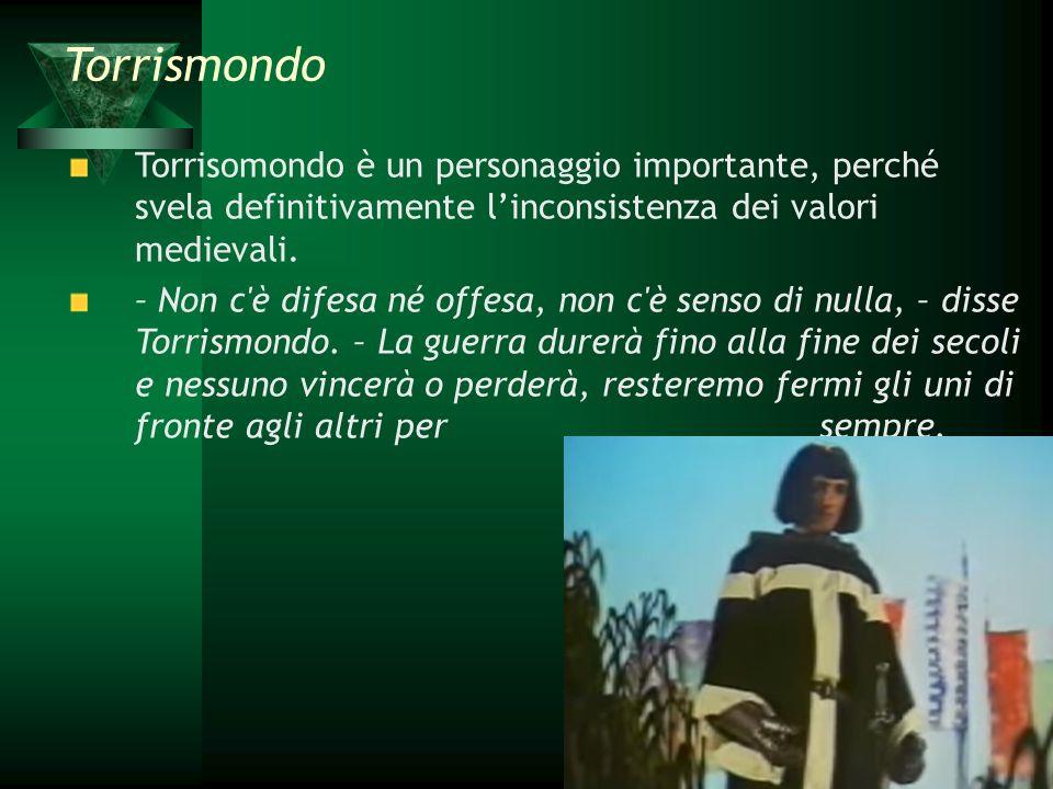 Torrismondo Torrisomondo è un personaggio importante, perché svela definitivamente l'inconsistenza dei valori medievali.