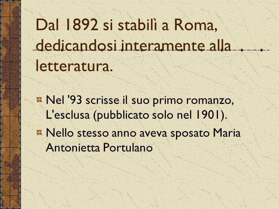 Dal 1892 si stabilì a Roma, dedicandosi interamente alla letteratura.