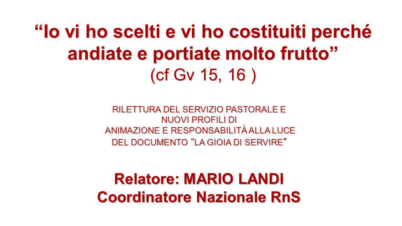 Relatore: MARIO LANDI Coordinatore Nazionale RnS