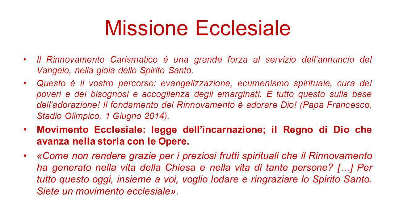 Missione Ecclesiale Il Rinnovamento Carismatico è una grande forza al servizio dell'annuncio del Vangelo, nella gioia dello Spirito Santo.