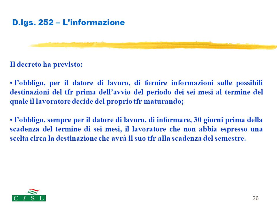 D.lgs. 252 – L'informazione Il decreto ha previsto: