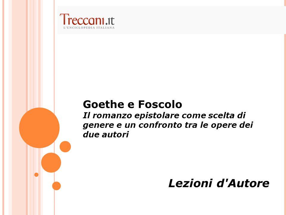 Lezioni d Autore Goethe e Foscolo