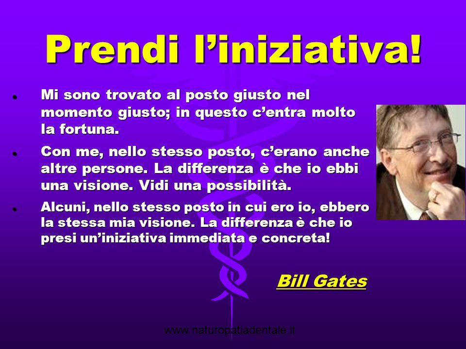 Prendi l'iniziativa! Bill Gates