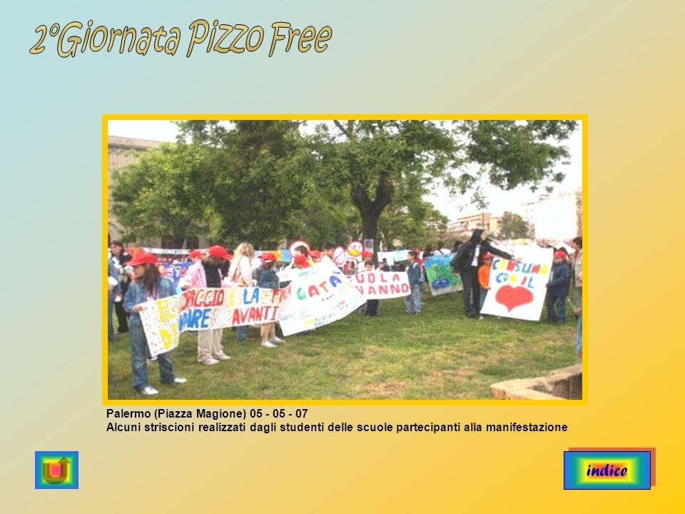 2°Giornata Pizzo Free indice Palermo (Piazza Magione) 05 - 05 - 07