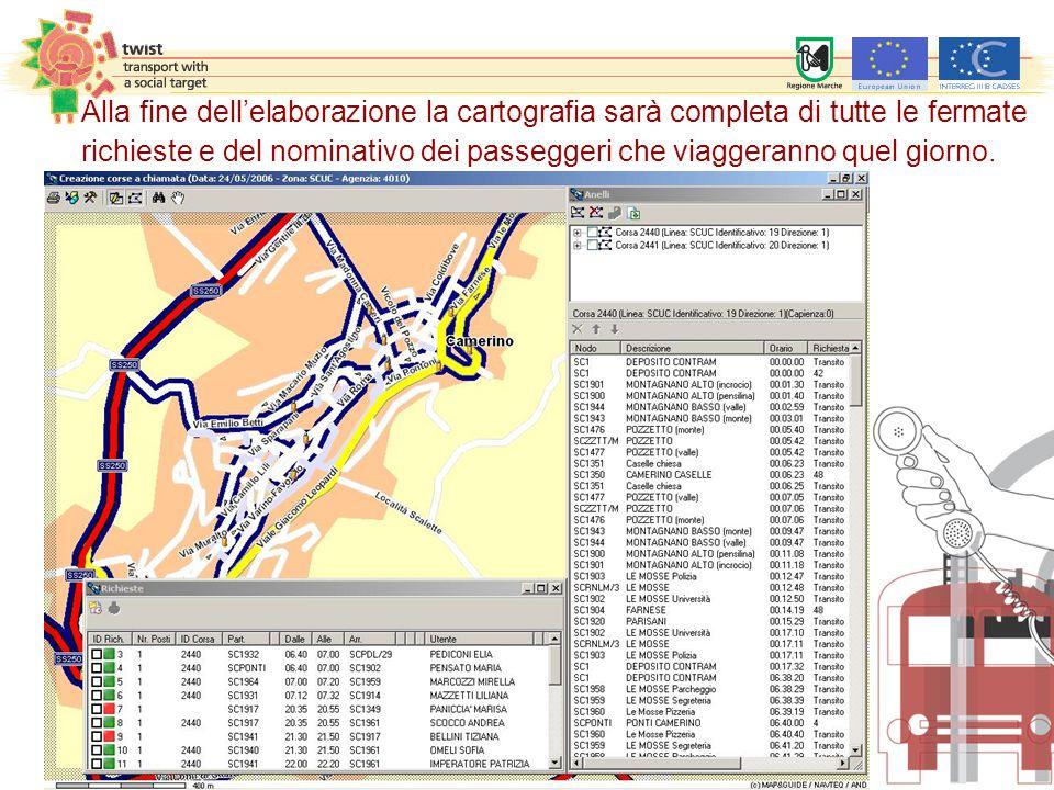Alla fine dell'elaborazione la cartografia sarà completa di tutte le fermate richieste e del nominativo dei passeggeri che viaggeranno quel giorno.