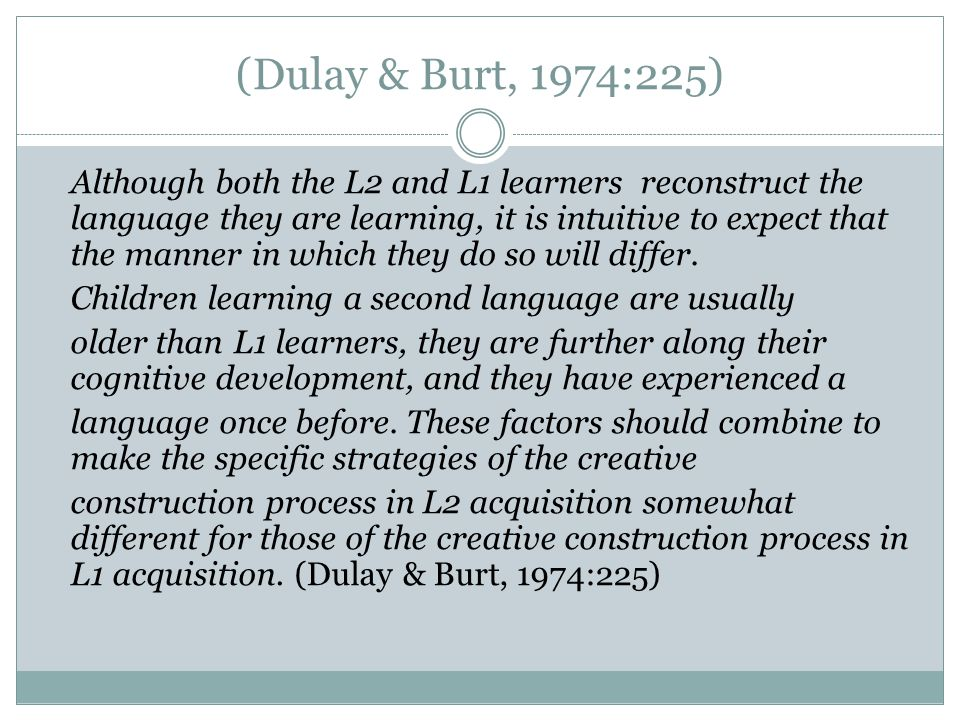 (Dulay & Burt, 1974:225)