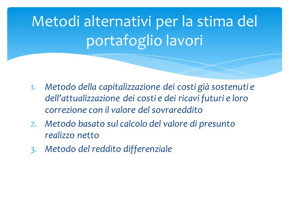 Metodi alternativi per la stima del portafoglio lavori