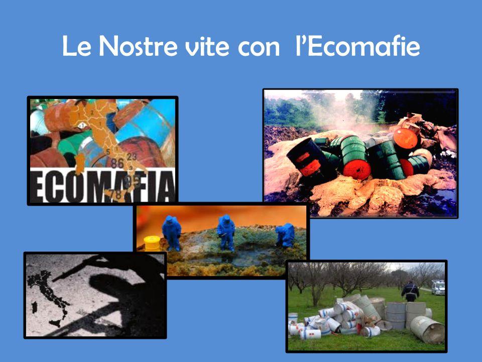 Le Nostre vite con l'Ecomafie