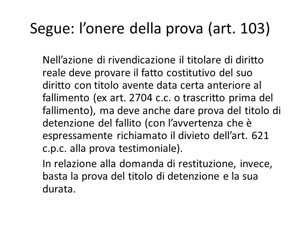 Segue: l'onere della prova (art. 103)