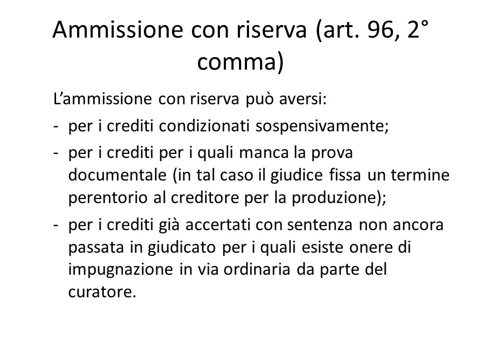 Ammissione con riserva (art. 96, 2° comma)