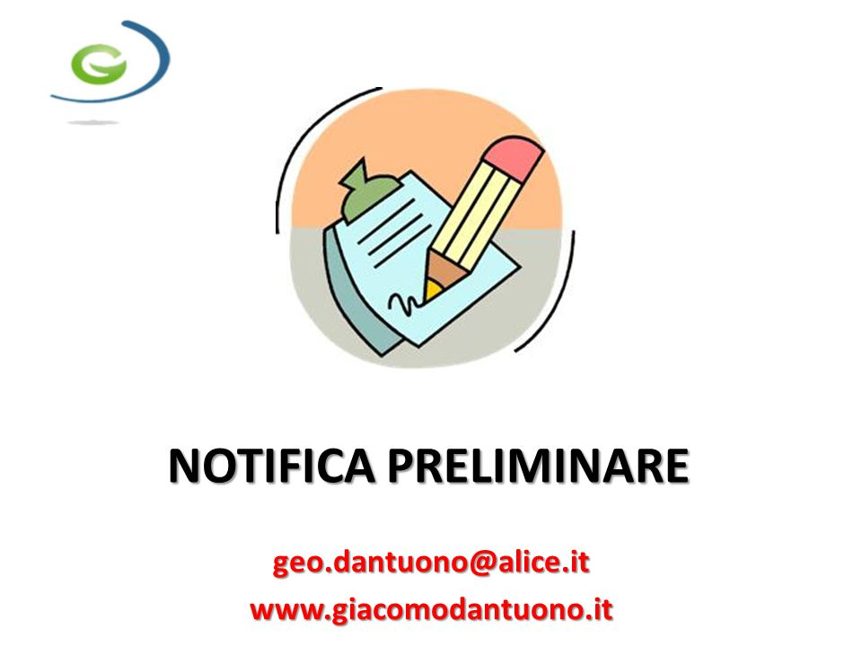 NOTIFICA PRELIMINARE geo.dantuono@alice.it www.giacomodantuono.it