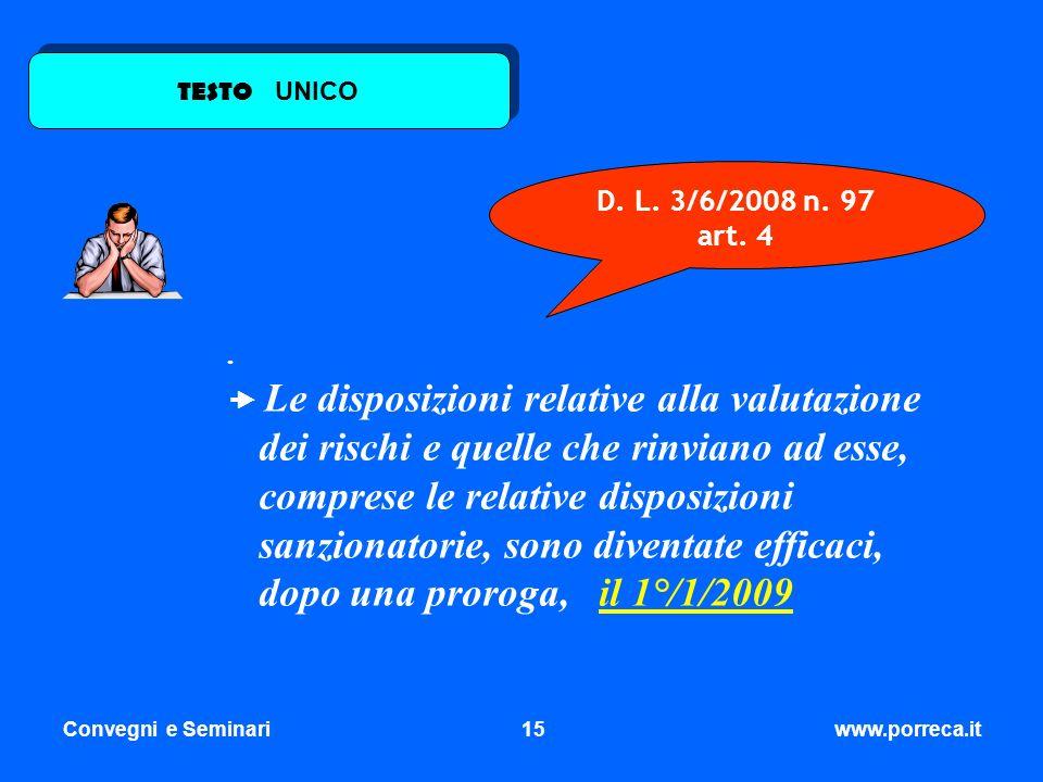 TESTO UNICO D. L. 3/6/2008 n. 97 art. 4. .
