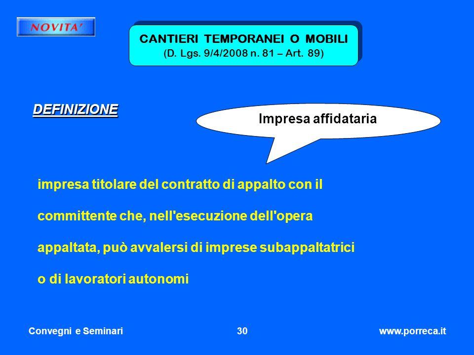 CANTIERI TEMPORANEI O MOBILI (D. Lgs. 9/4/2008 n. 81 – Art. 89)