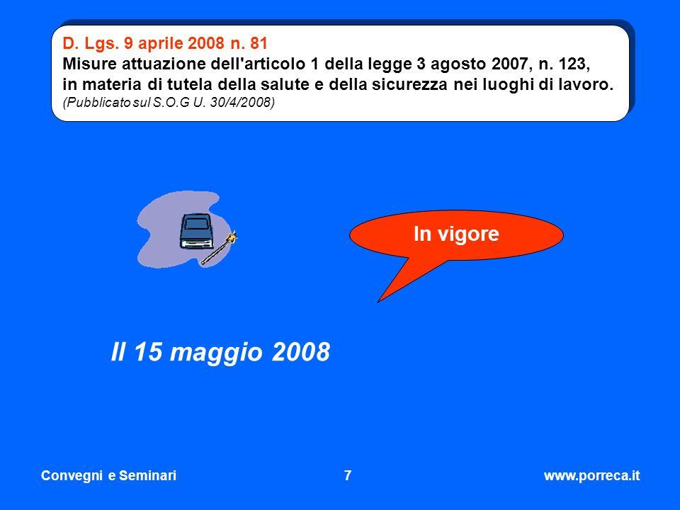 Il 15 maggio 2008 In vigore D. Lgs. 9 aprile 2008 n. 81